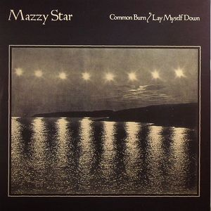 MAZZY STAR - Common Burn