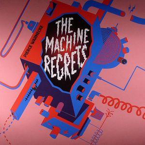 WARNECKE, Pierce - The Machine Regrets