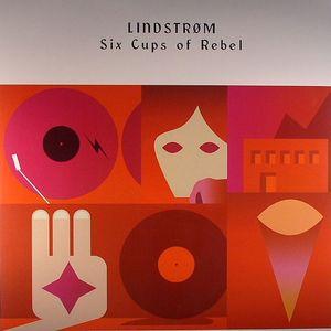 LINDSTROM - Six Cups Of Rebel