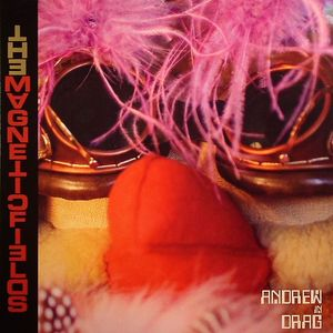 MAGNETIC FIELDS, The - Andrew In Drag