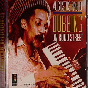 PABLO, Augustus - Dubbing On Bond Street