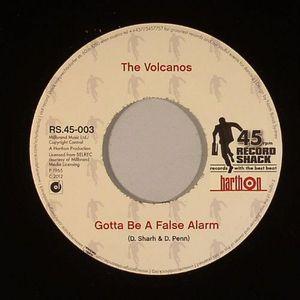 VOLCANOS, The - Gotta Be A False Alarm