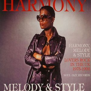 VARIOUS - Harmony Melody & Style: Lovers Rock & Rare Groove In The UK 1975-1992