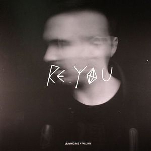 RE YOU - Leaving Me