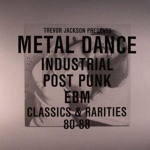 JACKSON, Trevor/VARIOUS - Metal Dance: Industrial/Post Punk/EBM: Classics & Rarities 80-88