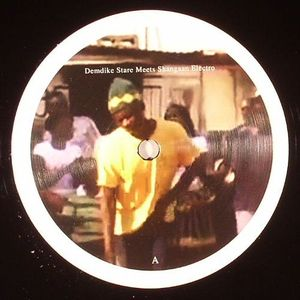 DEMDIKE STARE/HYPE WILLIAMS - Demdike Stare & Hype Williams Meet Shangaan Electro