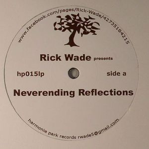 WADE, Rick - Neverending Reflections