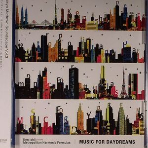 ISHII, Ken - Metropolitan Harmonic Formulas: Music For Daydreams