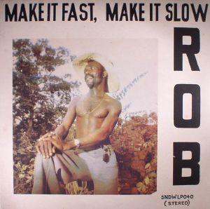 ROB - Make It Fast Make It Slow