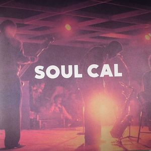 VARIOUS - Soul Cal: Funky Disco & Modern Soul 1971-1982