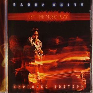 WHITE, Barry - Let The Music Play (Expanded Edition)