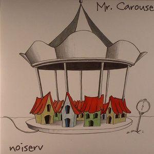 NOISERV - Mr Carousel