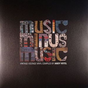 VOTEL, Andy/VARIOUS - Andy Votel Presents Music Minus Music