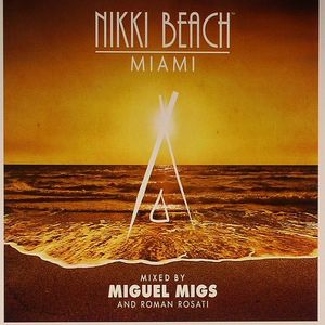 MIGS, Miguel/ROMAN ROSATI/VARIOUS - Nikki Miami Beach