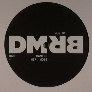 DAM MANTLE/BECOMING REAL - Her Woes