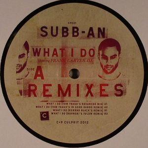 SUBB AN feat FRANK CARTER III - What I Do (remixes)