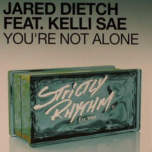 DIETCH, Jared feat KELLI SAE - You're Not Alone