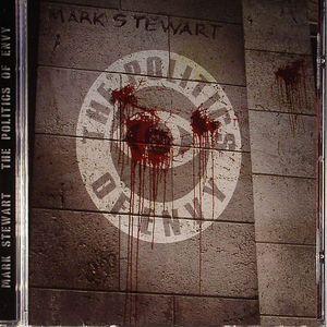 STEWART, Mark - The Politics Of Envy