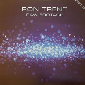 TRENT, Ron - Raw Footage Part One