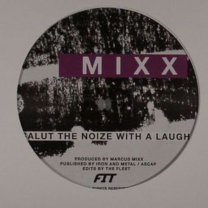 MIXX, Marcus/FIT - Salut The Noize With A Laugh