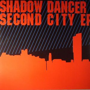 SHADOW DANCER - Second City EP