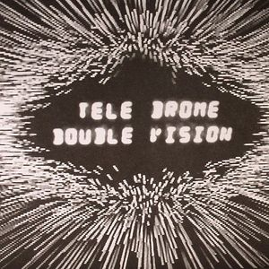 TELEDROME - Double Vision