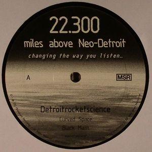 DETROITROCKETSCIENCE/KUBA SOJKA - 22 300 Miles Above Neo Detroit
