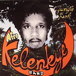AFRO KELENKYE BAND - Jungle Funk