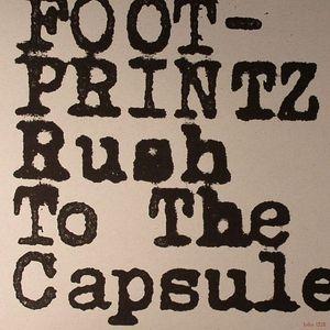 FOOTPRINTZ - Rush To The Capsule