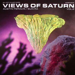 PERALTA, Austin/SUN RA - Views Of Saturn Vol 2