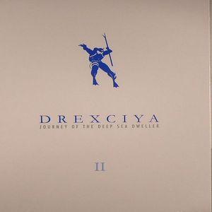 DREXCIYA - Journey Of The Deep Sea Dweller II