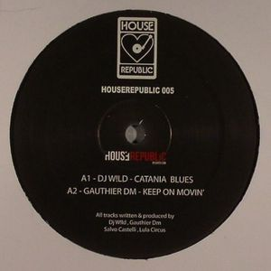 DJ WILD/GAUTHIER DM/SALVO CASTELLI/LULA CIRCUS - Houserepublic 5