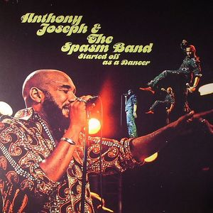 JOSEPH, Anthony & THE SPASM BAND - Started Off As A Dancer