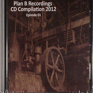 VARIOUS - Plan B Recordings: CD Compilation 2012 Episode 01