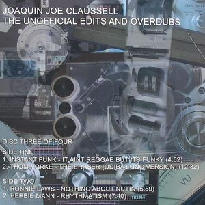 INSTANT FUNK/THOM YORKE/RONNIE LAWS/HERBIE MANN - Joaquin Joe Claussell The Unofficial Edits & Overdubs: Disc Three Of Four