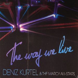 KURTEL, Deniz/THE MARCY ALL STARS - The Way We Live