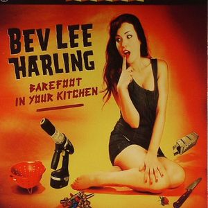 LEE HARLING, Bev - Barefoot In Your Kitchen