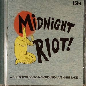 VARIOUS - Midnight Riot: A Collection Of Slo Mo Cuts & Late Night Takes