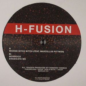 H FUSION aka HOWARD THOMAS feat MARCELLUS PITTMAN - H Fusion EP