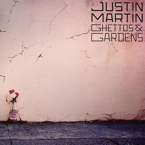 MARTIN, Justin - Ghettos & Gardens
