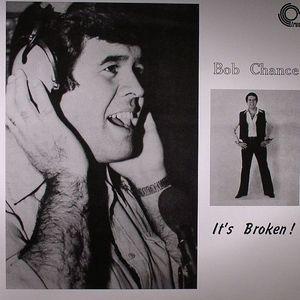 CHANCE, Bob - It's Broken!