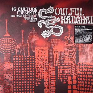 IG CULTURE - (The Many Districts Of) Soulful Shanghai