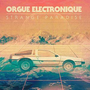 ORGUE ELECTRONIQUE - Strange Paradise