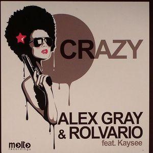 GRAY, Alex/ROLVARIO feat KAYSEE - Crazy