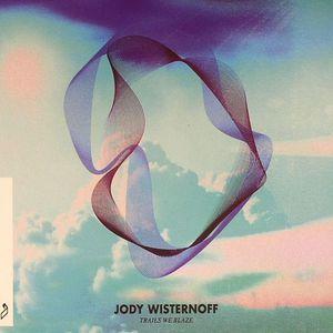 WISTERNOFF, Jody - Trails We Blaze