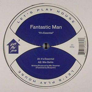 FANTASTIC MAN - It's Essential