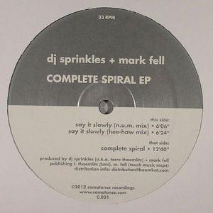 DJ SPRINKLES/MARK FELL - Complete Spiral EP