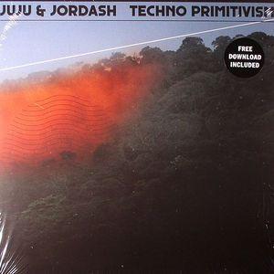 JUJU & JORDASH - Techno Primitivism