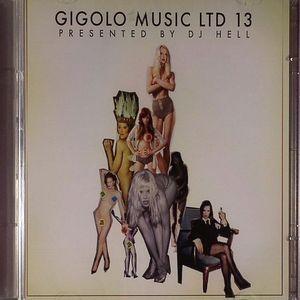 DJ HELL/VARIOUS - DJ Hell Presents International Deejay Gigolos CD Thirteen