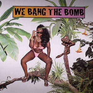 VARIOUS - We Bang The Bomb
